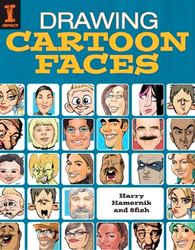 Drawing Cartoon Faces: 55+ Projects for Cartoons, Caricatures & Comic Portraits