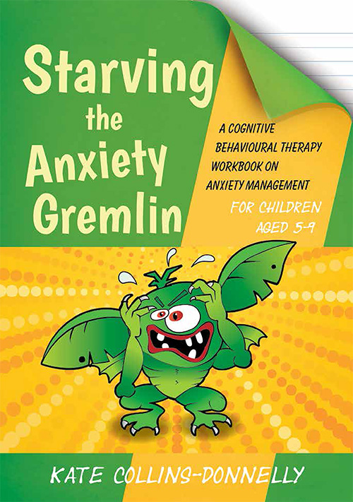 Starving the Anxiety Gremlin for Children Aged 5-9: A Cognitive Behavioural Therapy Workbook on Anxiety Management