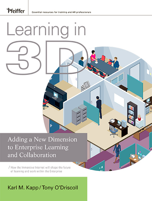 Learning in 3D: Adding a New Dimension to Enterprise Learning and Collaboration