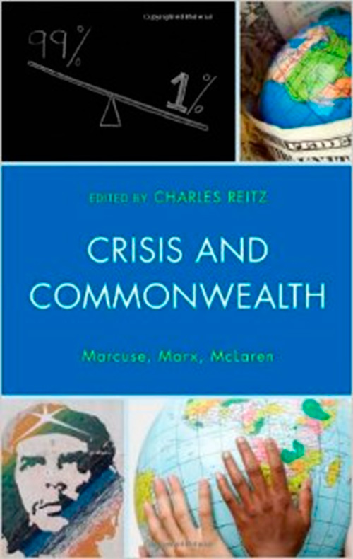 Crisis and Commonwealth: Marcuse, Marx, McLaren