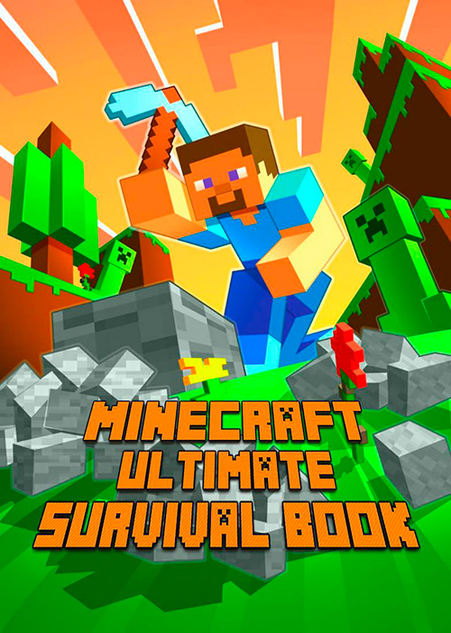 Minecraft: Ultimate Survival Book: All-In-One Minecraft Survival Guide. Unbelievable Survival Secrets, Guides, Tips and Tricks