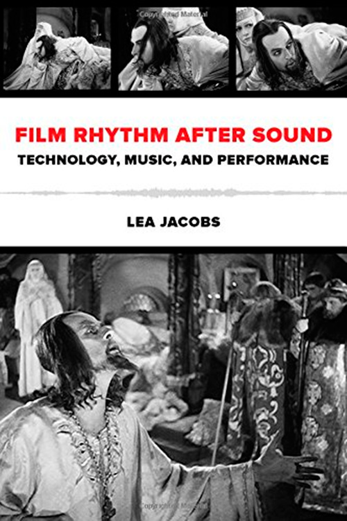 Film Rhythm after Sound: Technology, Music, and Performance