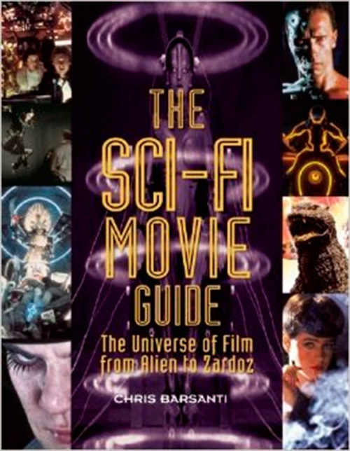 The Sci-Fi Movie Guide: The Universe of Film from Alien to Zardoz (2nd Edition)