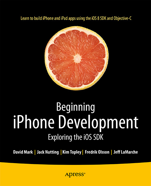 Beginning iPhone Development: Exploring the iOS SDK, 2nd Edition