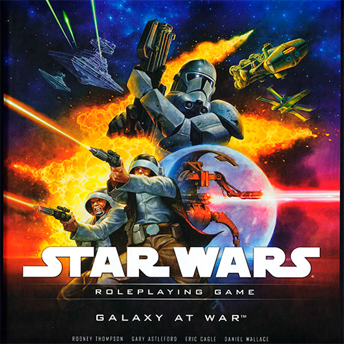 Star Wars: Galaxy at War - Roleplaying Game by Rodney Thompson, Gary Astleford
