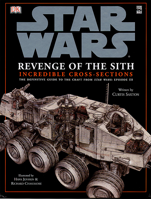 Star Wars: Revenge of the Sith - Incredible Cross-Sections - The Definitive Guide to the Craft from Star Wars Episode III