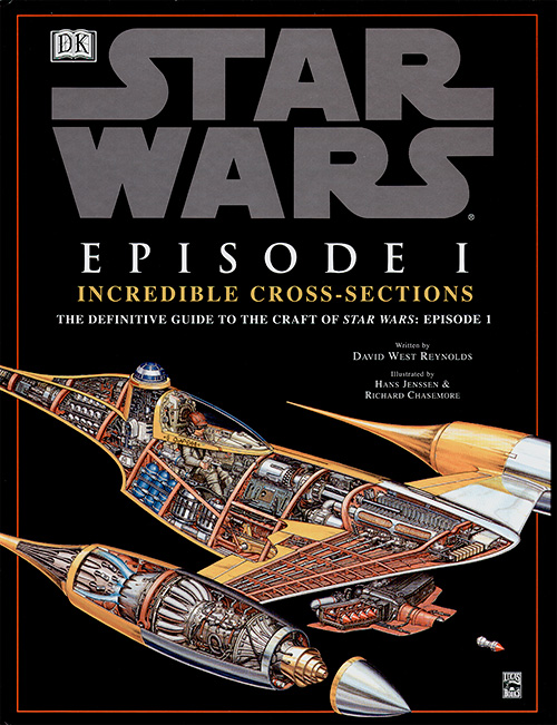 Star Wars: Episode I - Incredible Cross-Sections - The Definitive Guide to the Craft of Star Wars Episode I