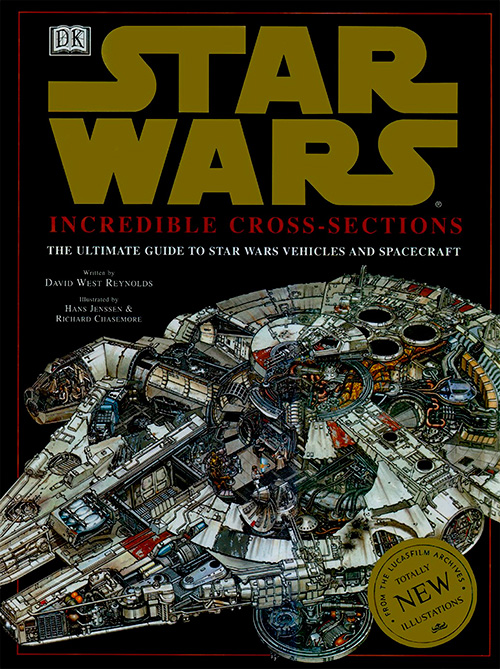 Star Wars: Incredible Cross-Sections: The Ultimate Guide to Star Wars Vehicles and Spacecraft by David Reynolds