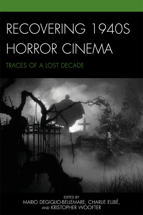 Recovering 1940s Horror Cinema: Traces of a Lost Decade