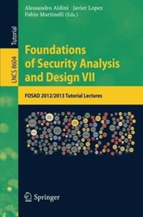 Foundations of Security Analysis and Design VII: FOSAD 2012 / 2013 Tutorial Lecturessec