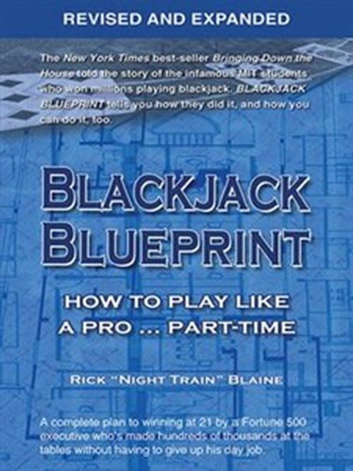 Blackjack Blueprint: How to Play Like a Pro... Part-Time, Revised and Expanded