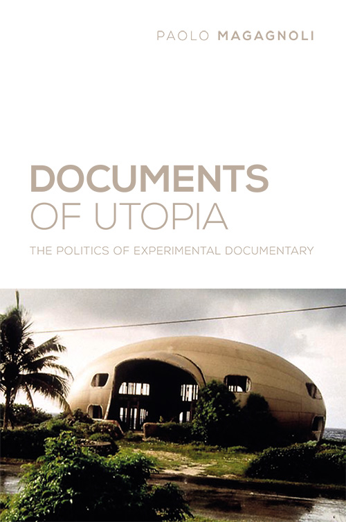 Documents of Utopia: The Politics of Experimental Documentary