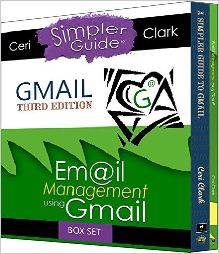 Gmail Box Set: Two books in one. A Simpler Guide to Gmail & Email Management using Gmail