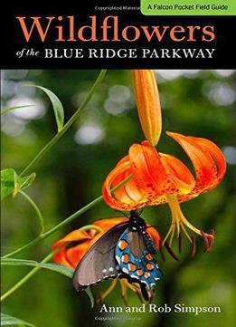 Wildflowers Of The Blue Ridge Parkway: A Pocket Field Guide