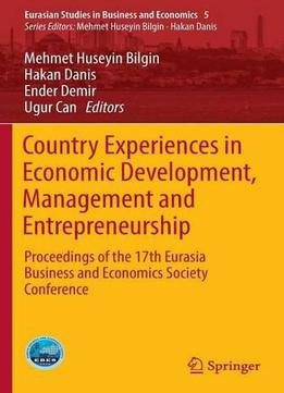 Country Experiences In Economic Development, Management And Entrepreneurship