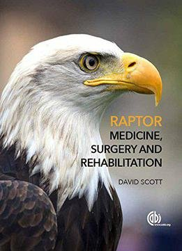 Raptor Medicine, Surgery And Rehabilitation, 2nd Edition