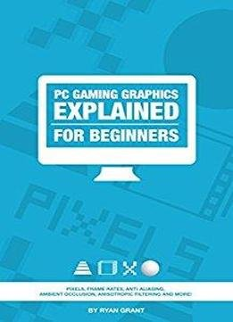 Pc Gaming Graphics Explained - For Beginners