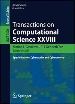 Transactions On Computational Science Xxviii: Special Issue On Cyberworlds And Cybersecurity