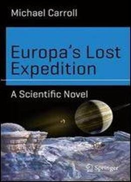 Europas Lost Expedition: A Scientific Novel