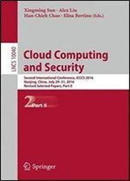 Cloud Computing And Security: Second International Conference, Icccs 2016